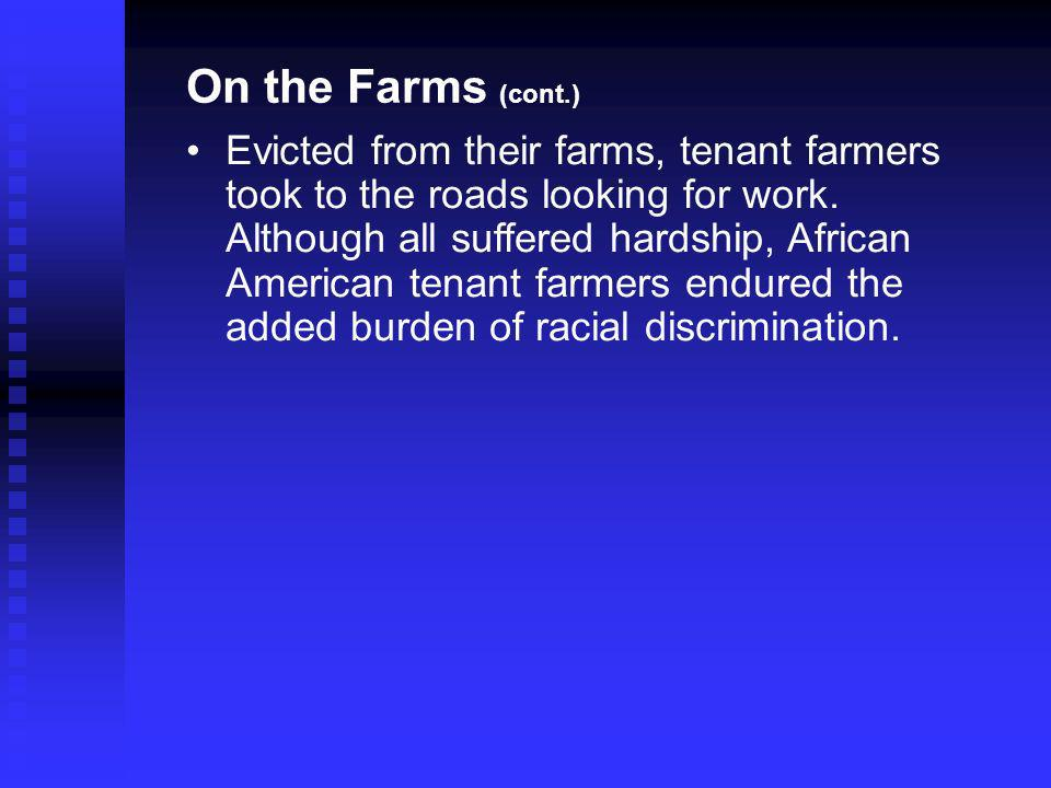 Evicted from their farms, tenant farmers took to the roads looking for work.