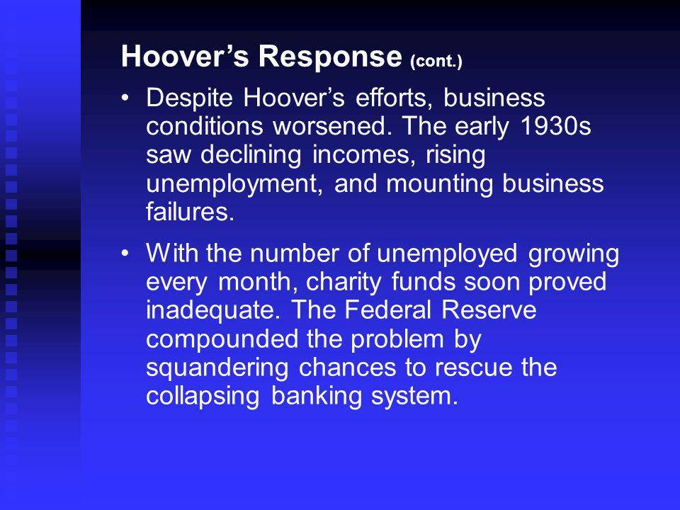 Hoovers Response (cont.) Despite Hoovers efforts, business conditions worsened.