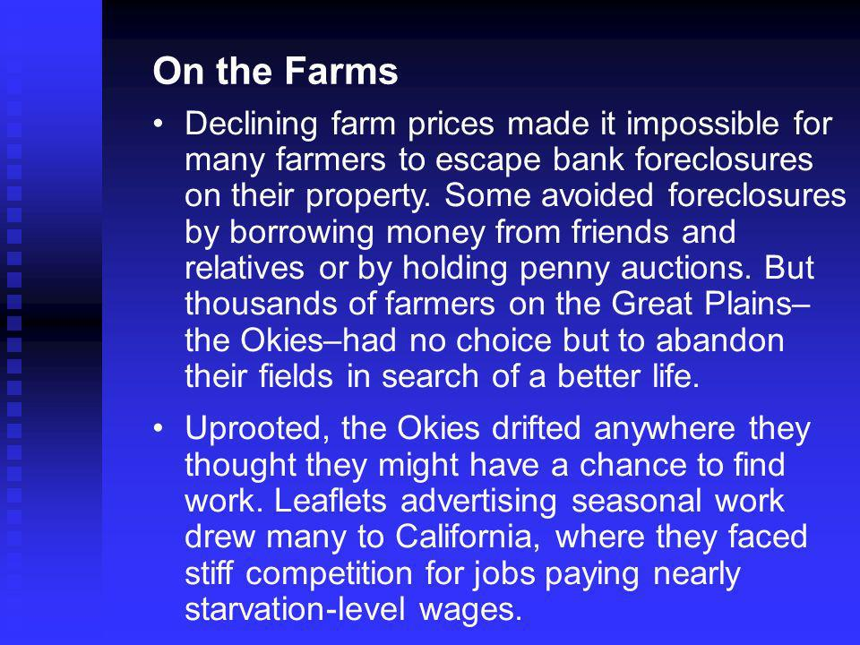 On the Farms Declining farm prices made it impossible for many farmers to escape bank foreclosures on their property.