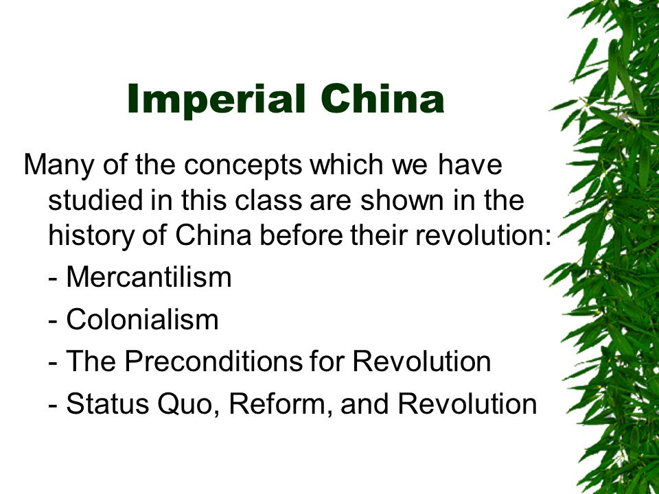Imperial China China in the 19 th Century before the nationalist revolution in 1912 and the communist revolution in 1945 Imperial China