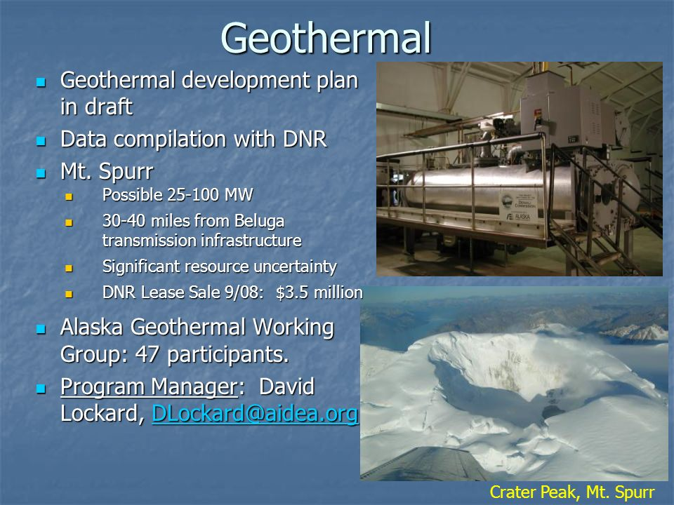 Geothermal Geothermal development plan in draft Geothermal development plan in draft Data compilation with DNR Data compilation with DNR Mt. Spurr Mt.