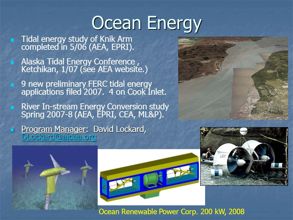 Ocean Energy Tidal energy study of Knik Arm completed in 5/06 (AEA, EPRI).