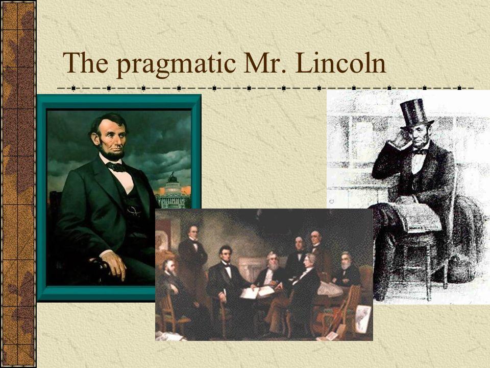 The pragmatic Mr. Lincoln