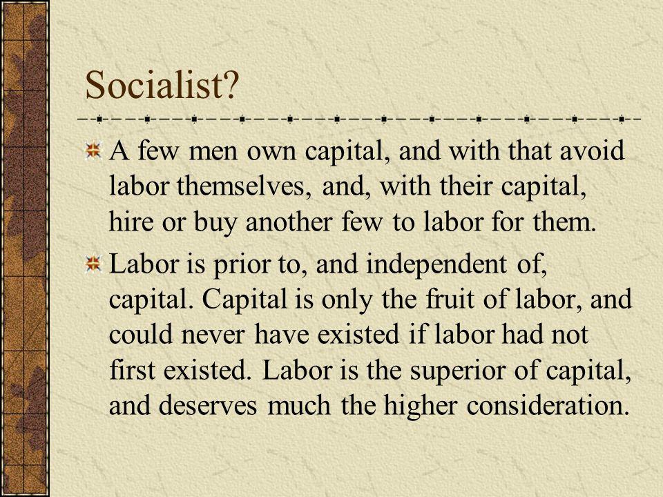 Socialist.