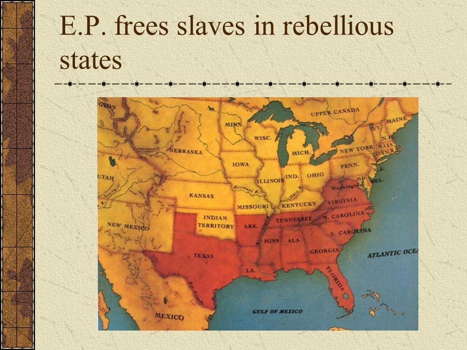 E.P. frees slaves in rebellious states