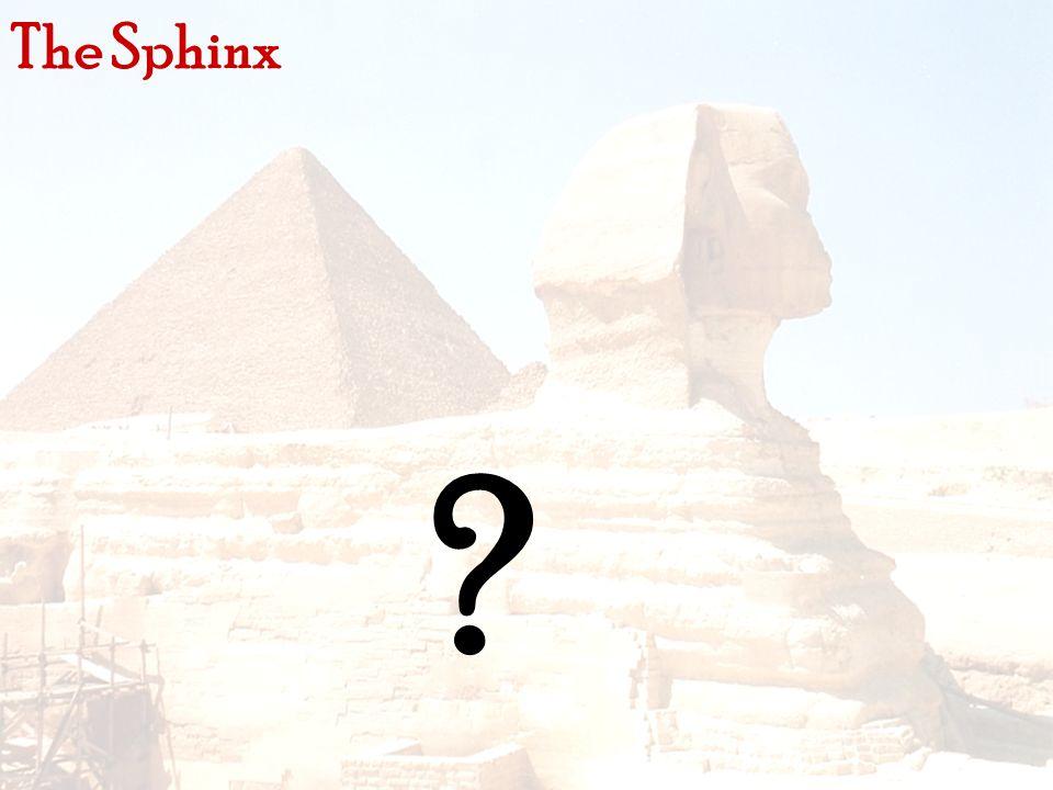 The Sphinx ?