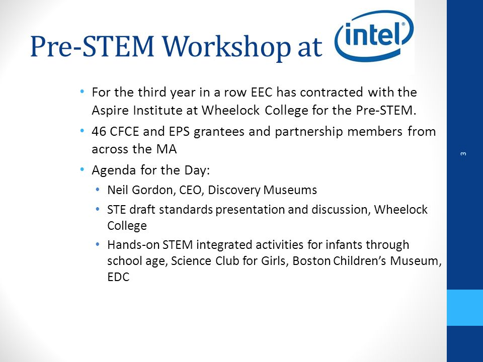 Pre-STEM Workshop at For the third year in a row EEC has contracted with the Aspire Institute at Wheelock College for the Pre-STEM.