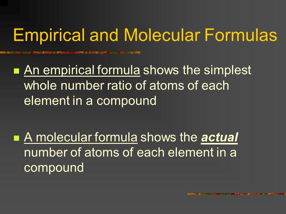 Example: Glucose Glucose has a molecular formula of: C 6 H 12 O 6 It has an empirical formula of: CH 2 O