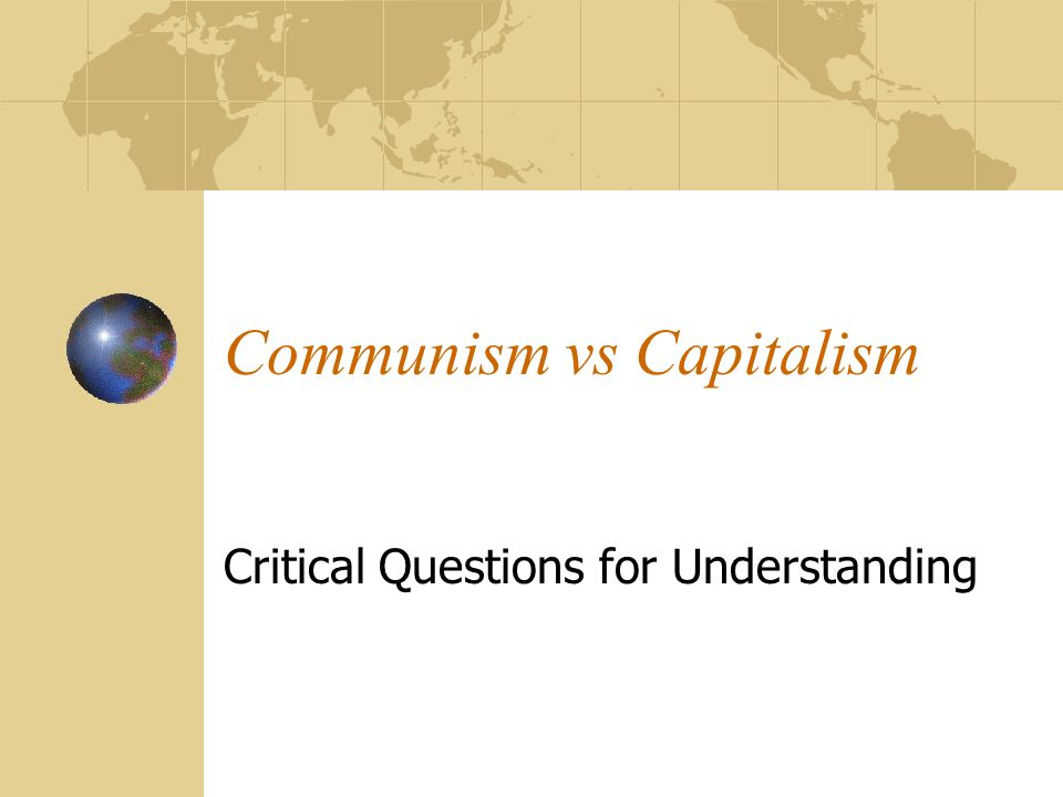 Communism vs Capitalism Critical Questions for Understanding