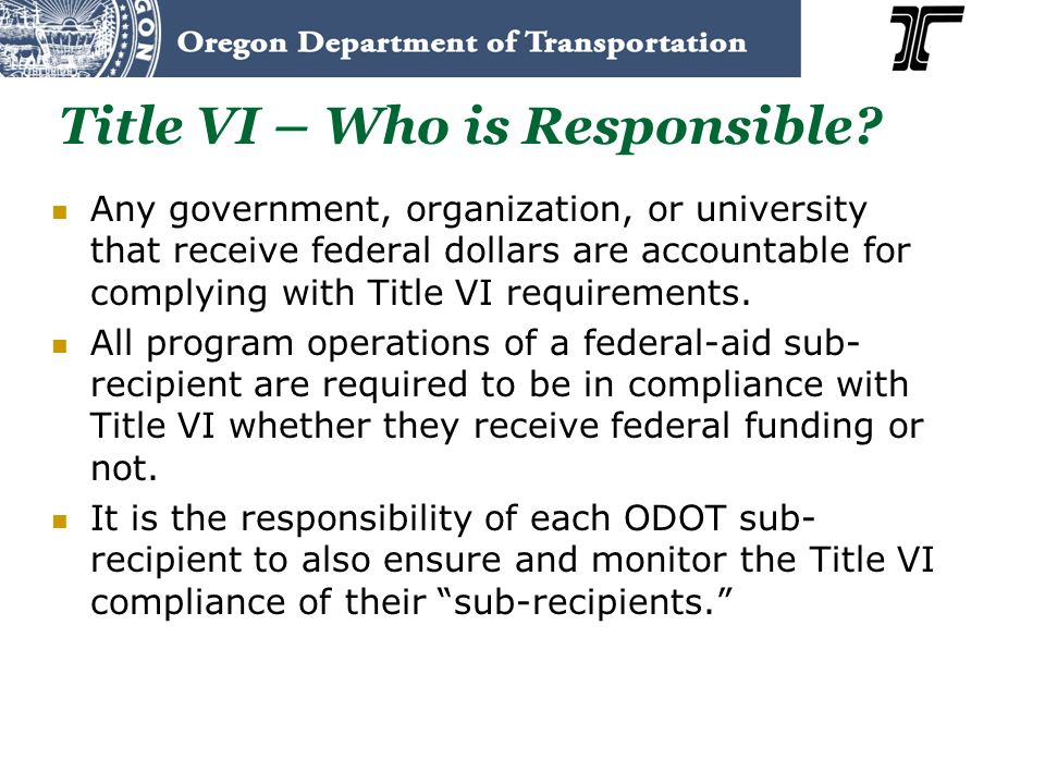 Title VI – Who is Responsible.