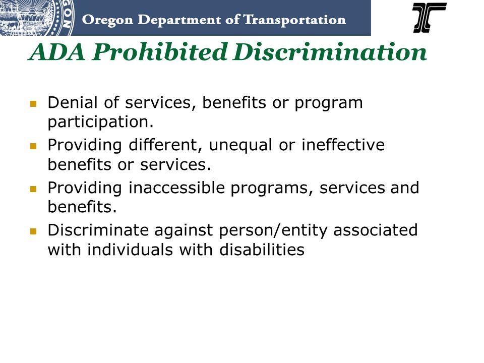 ADA Prohibited Discrimination Denial of services, benefits or program participation.