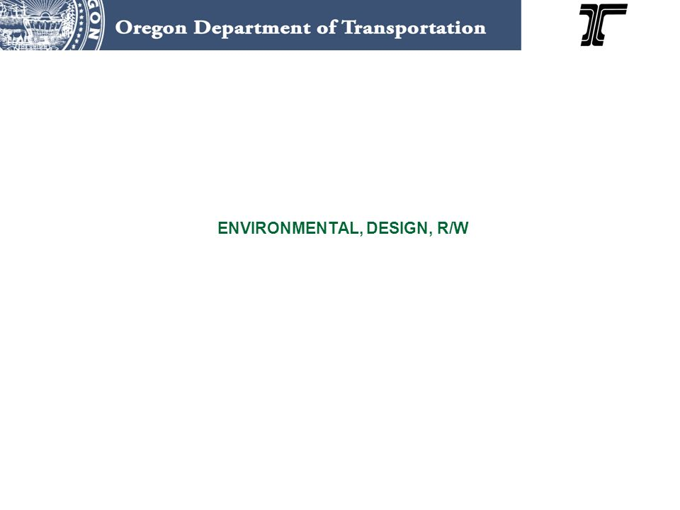 ENVIRONMENTAL, DESIGN, R/W Project Development Stage