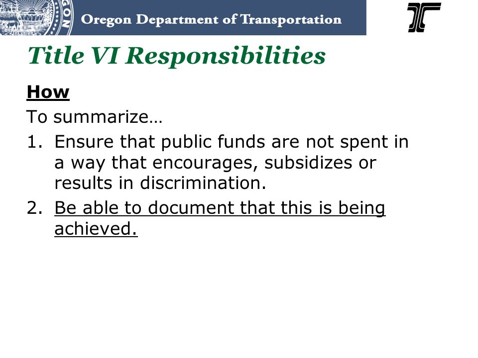 How To summarize… 1.Ensure that public funds are not spent in a way that encourages, subsidizes or results in discrimination.
