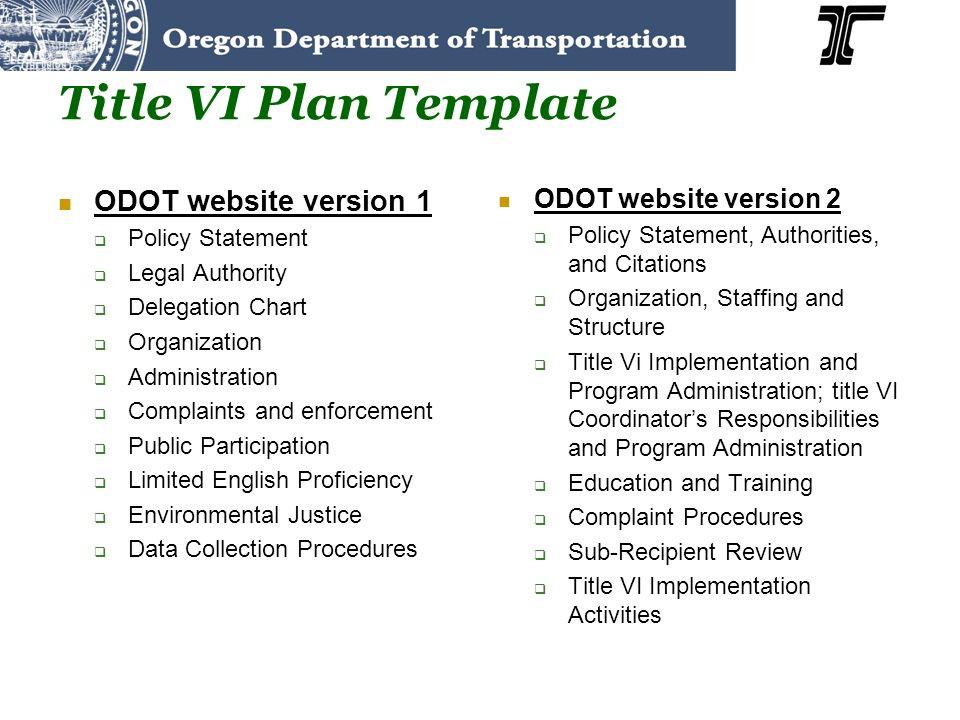 Title VI Plan Template ODOT website version 1 Policy Statement Legal Authority Delegation Chart Organization Administration Complaints and enforcement
