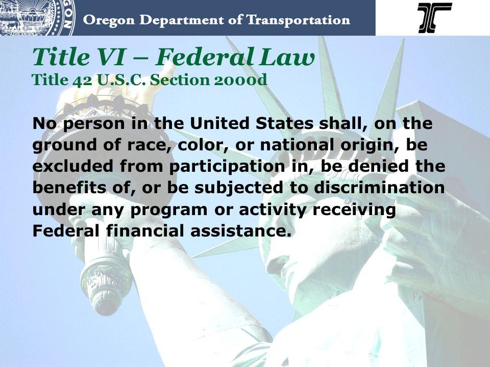 Title VI – Federal Law Title 42 U.S.C.