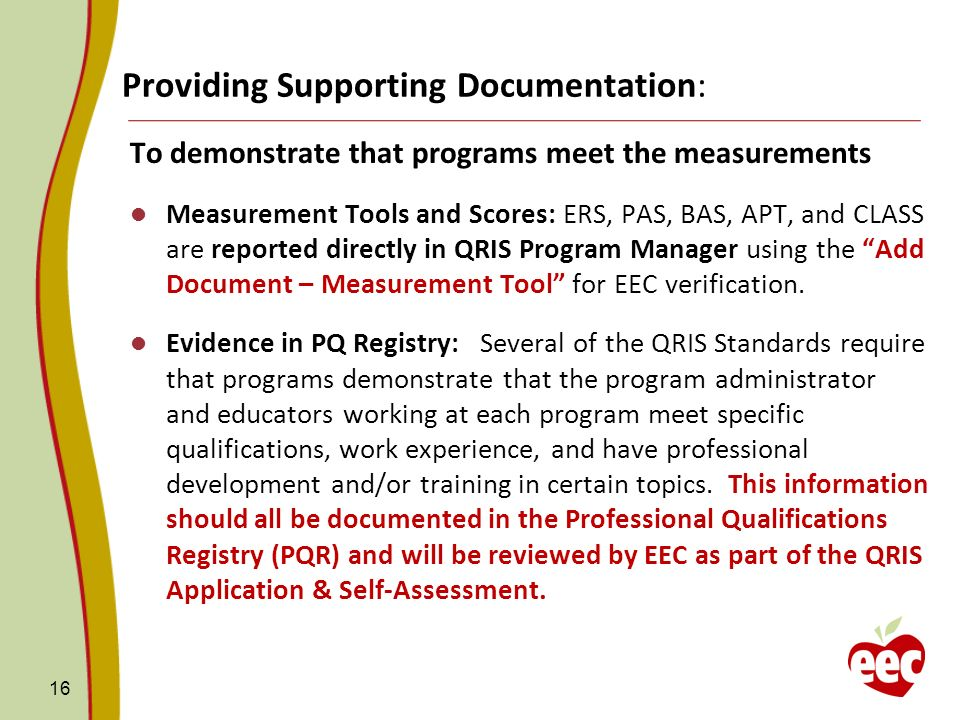 Providing Supporting Documentation: To demonstrate that programs meet the measurements Measurement Tools and Scores: ERS, PAS, BAS, APT, and CLASS are