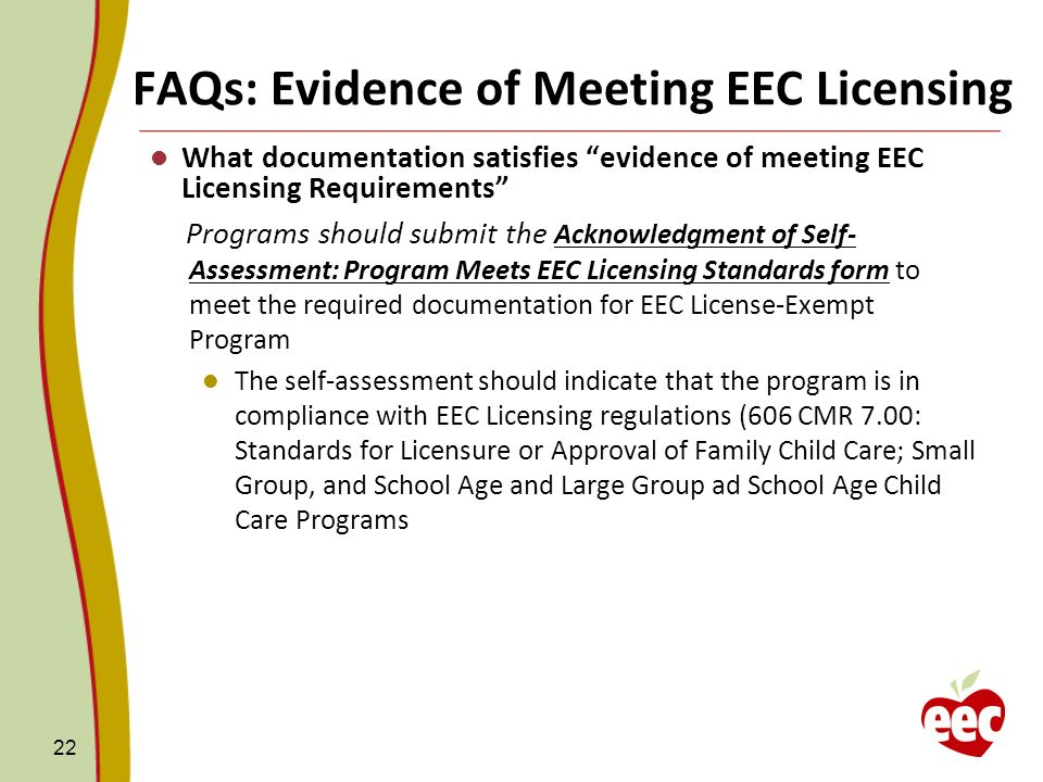 FAQs: Evidence of Meeting EEC Licensing What documentation satisfies evidence of meeting EEC Licensing Requirements Programs should submit the Acknowl