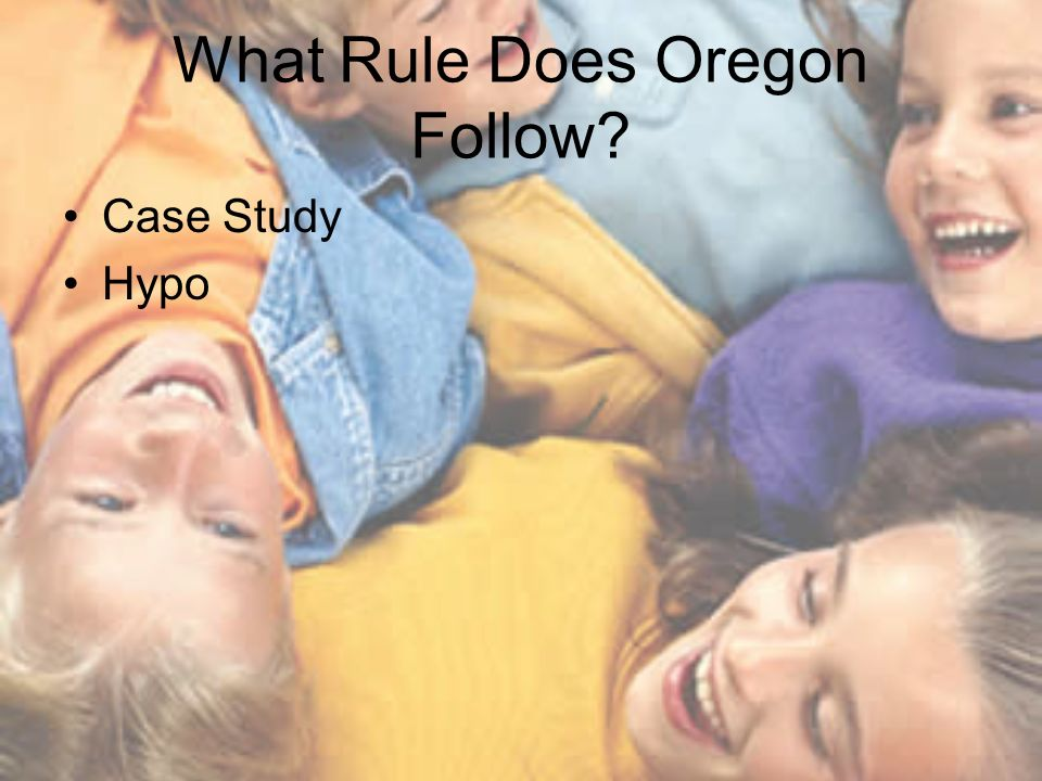 What Rule Does Oregon Follow? Case Study Hypo