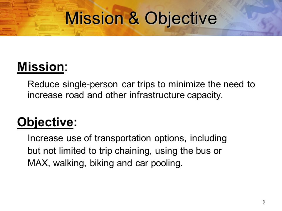 3 Portland Metropolitan Area Objectives Increase awareness to encourage people tothink about reducing single-person car trips.