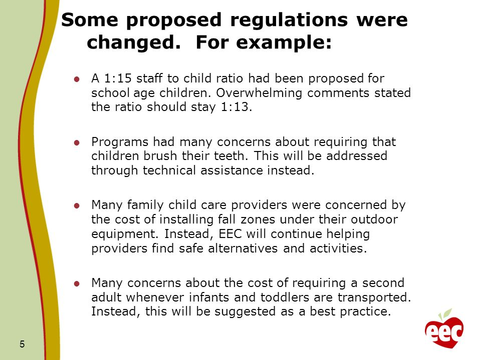 EEC Proposed Regulations What is Not Changing Most requirements remain the same.
