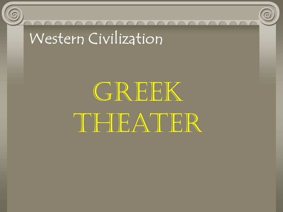 Greek Theater Western Civilization