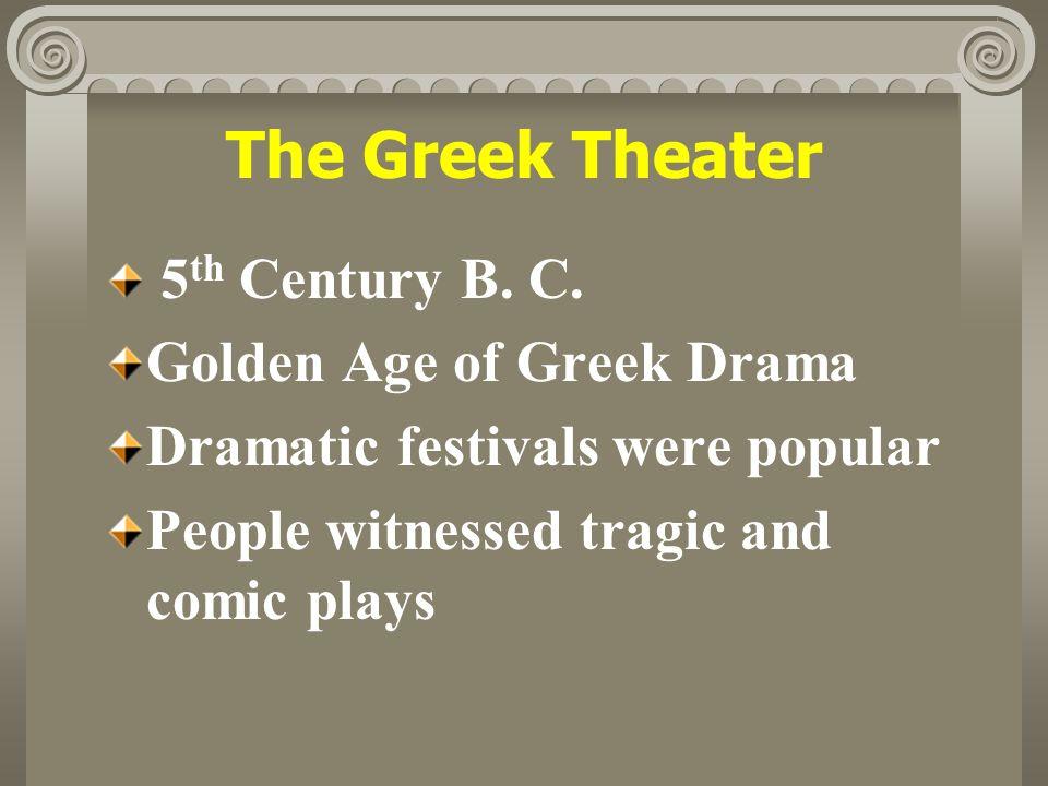 The Greek Theater 5 th Century B. C.