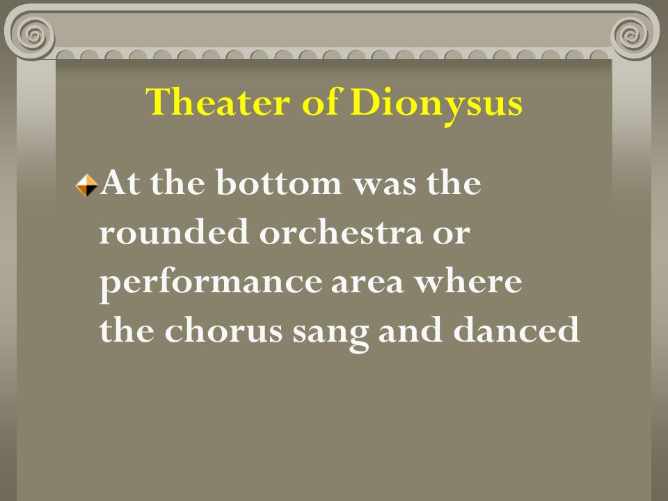 At the bottom was the rounded orchestra or performance area where the chorus sang and danced