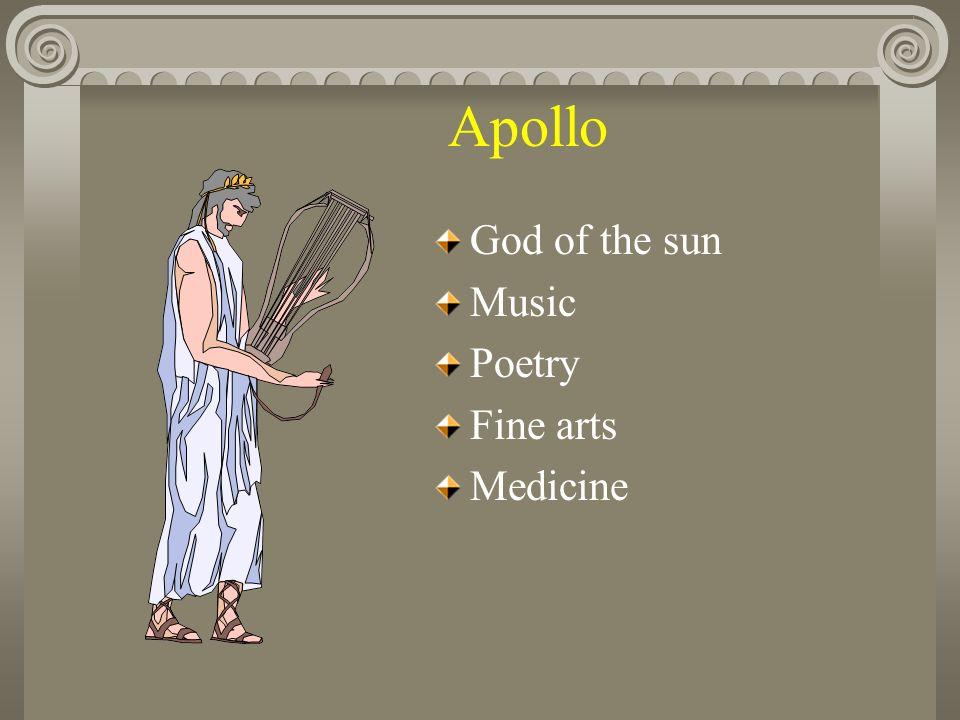 Apollo God of the sun Music Poetry Fine arts Medicine