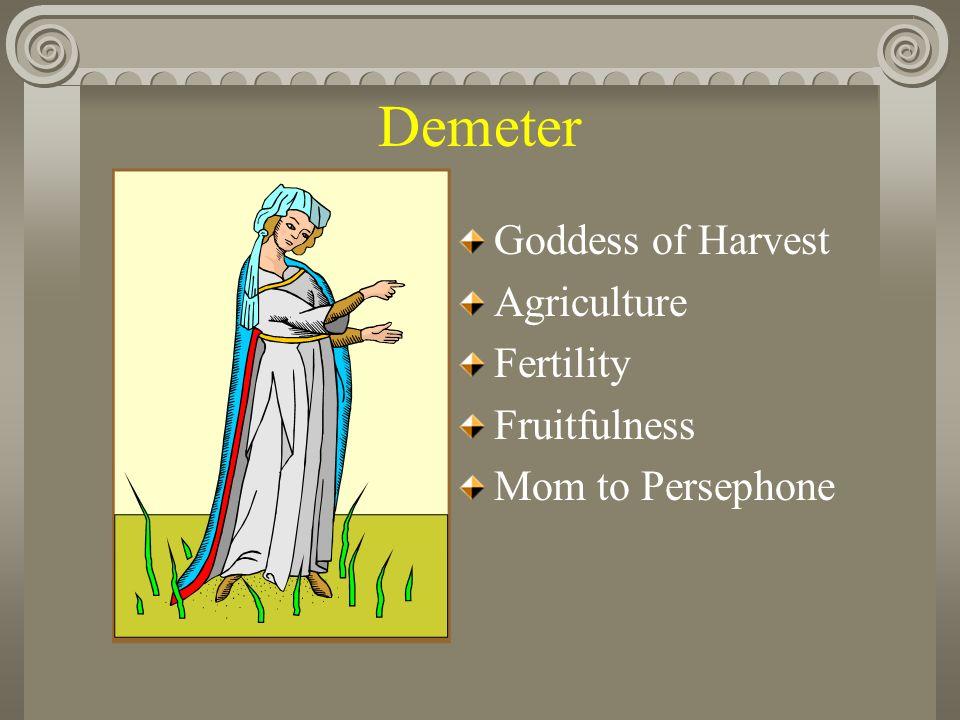 Demeter Goddess of Harvest Agriculture Fertility Fruitfulness Mom to Persephone