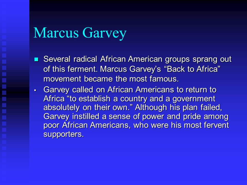 Marcus Garvey Several radical African American groups sprang out of this ferment.