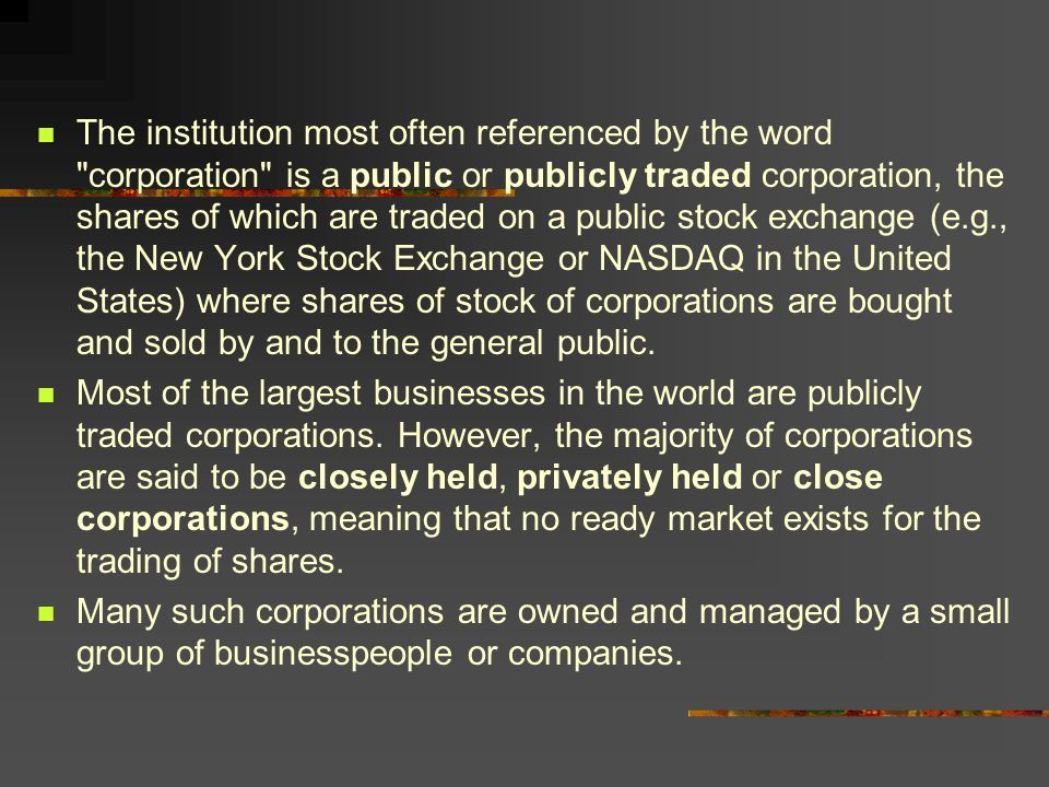 A Corporation as a Person A corporation is allowed to own property and enter contracts.
