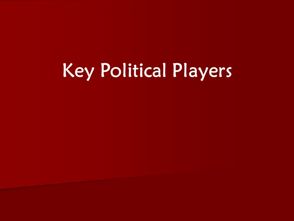 Key Political Players