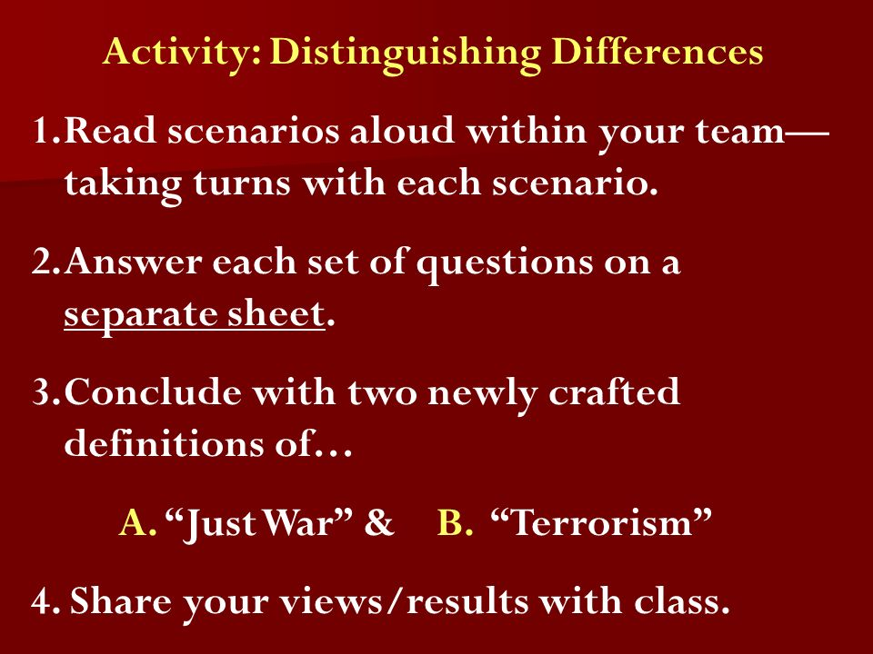 Activity: Distinguishing Differences 1.Read scenarios aloud within your team taking turns with each scenario. 2.Answer each set of questions on a sepa