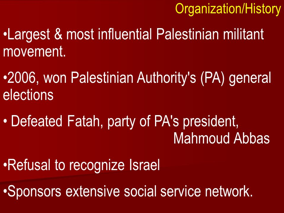 ACW The Middle East: Terrorism 2006-07 Organization/History Largest & most influential Palestinian militant movement.