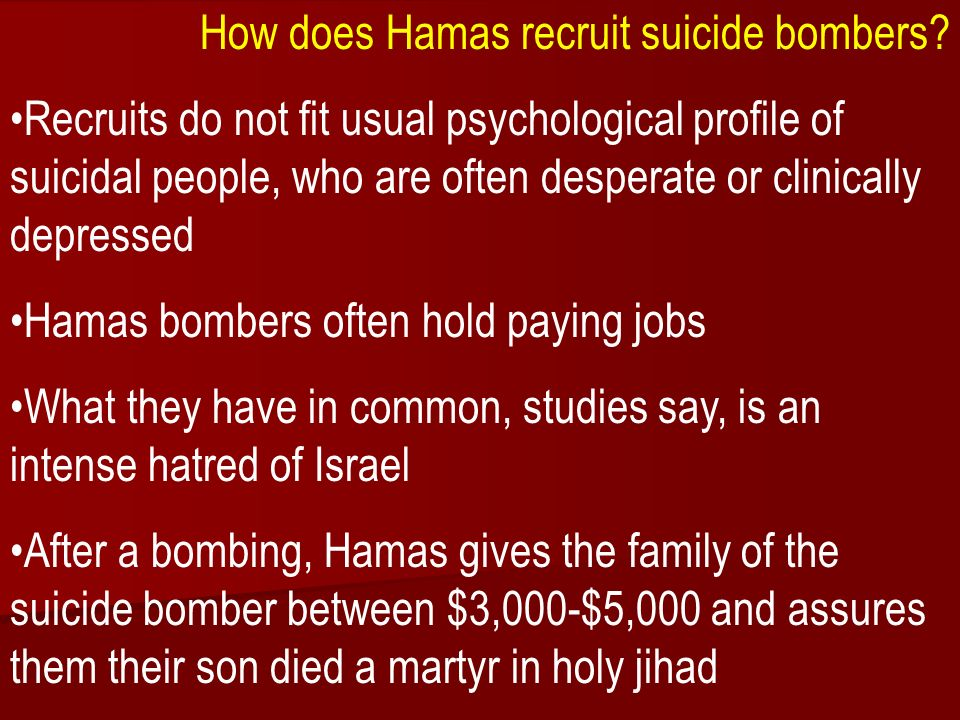 ACW The Middle East: Terrorism 2006-07 How does Hamas recruit suicide bombers.