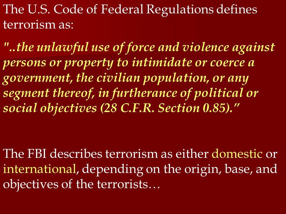 The U.S. Code of Federal Regulations defines terrorism as: