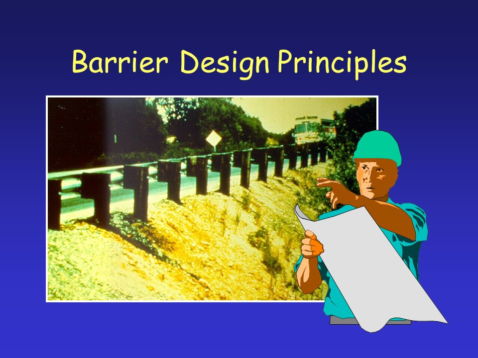Barrier Design Principles