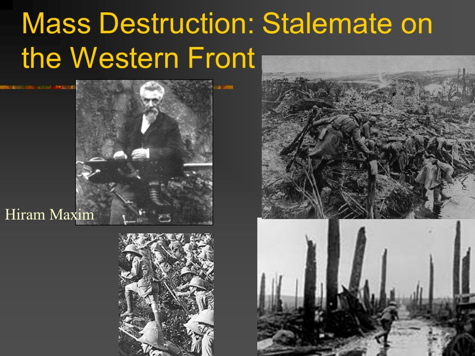 Mass Destruction: Stalemate on the Western Front Hiram Maxim