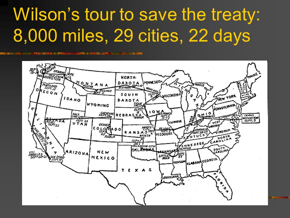 Wilsons tour to save the treaty: 8,000 miles, 29 cities, 22 days