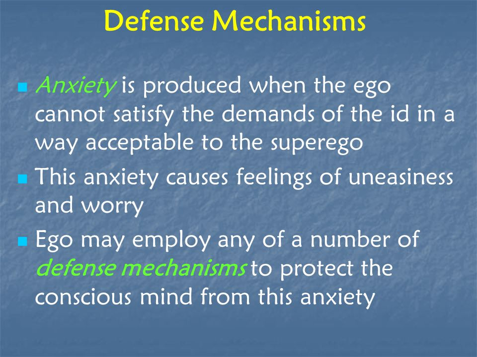Defense Mechanisms Anxiety is produced when the ego cannot satisfy the demands of the id in a way acceptable to the superego This anxiety causes feeli