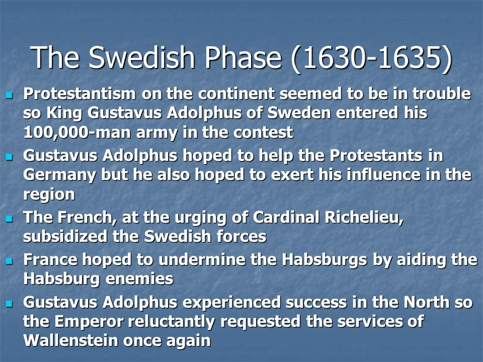 The Danish Phase (1625-1630) The Habsburgs reached the pinnacle of their power by 1630 The Habsburgs reached the pinnacle of their power by 1630 Also