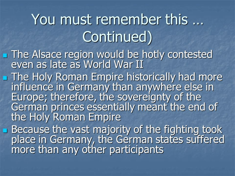 Things You Must Remember The 30 Years War began as a war of religion and developed into an international war of politics The 30 Years War began as a w