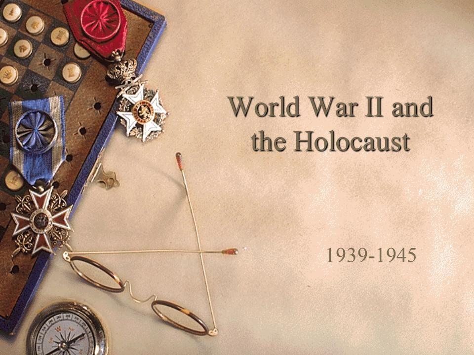 World War II and the Holocaust 1939-1945