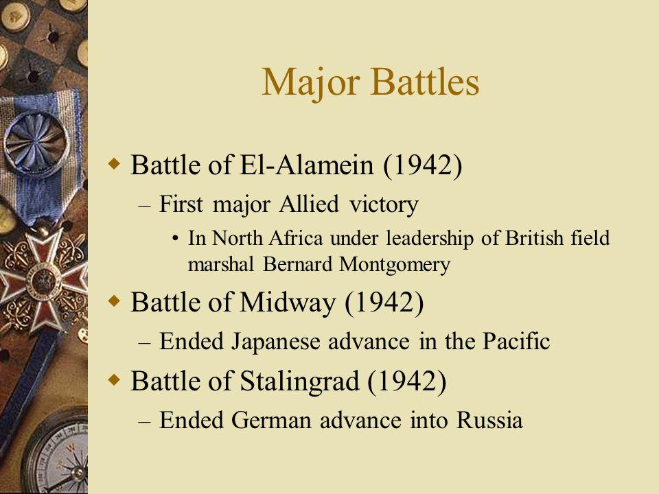 Major Battles Battle of El-Alamein (1942) – First major Allied victory In North Africa under leadership of British field marshal Bernard Montgomery Ba