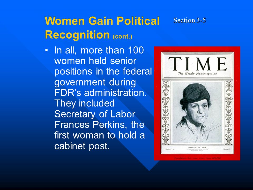 Section 3-5 In all, more than 100 women held senior positions in the federal government during FDRs administration.