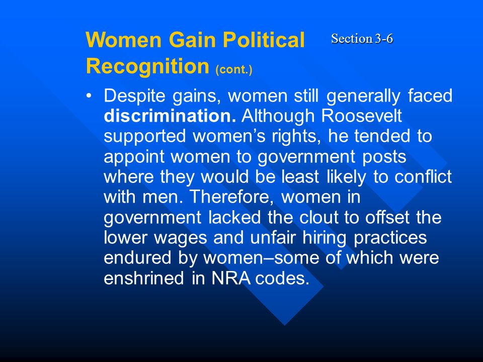 Section 3-6 Despite gains, women still generally faced discrimination.