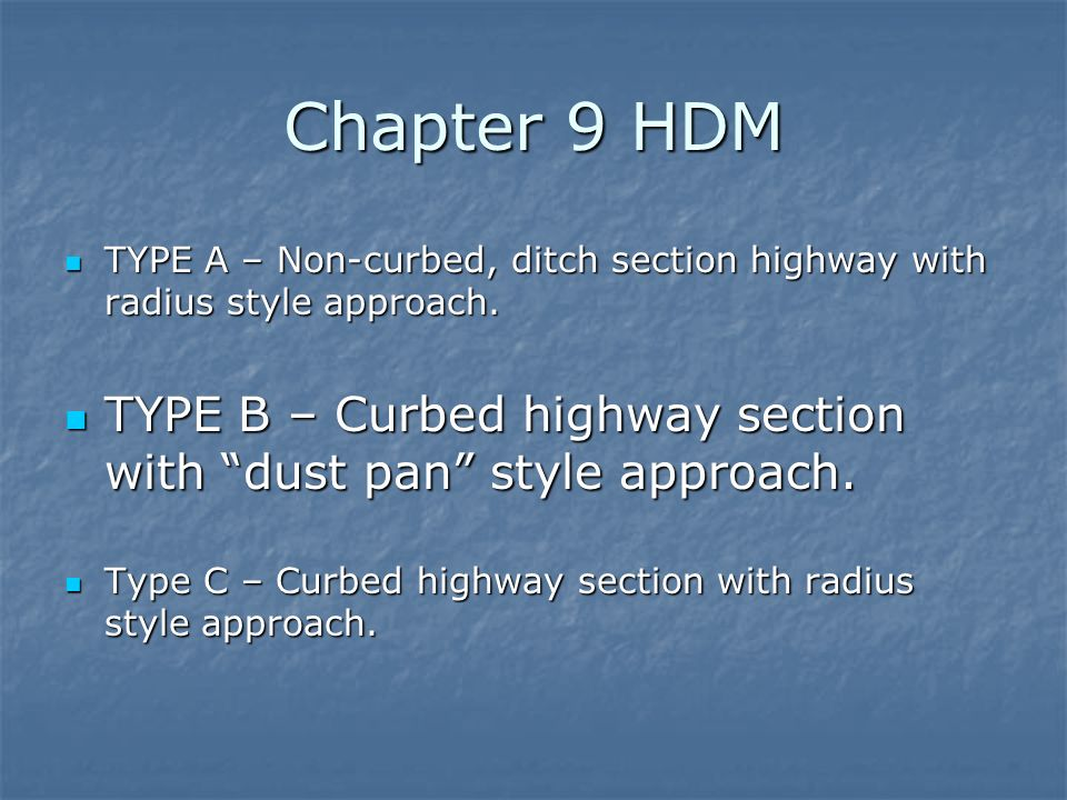 Chapter 9 HDM TYPE A – Non-curbed, ditch section highway with radius style approach.