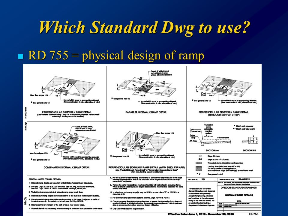 Which Standard Dwg to use RD 755 = physical design of ramp RD 755 = physical design of ramp