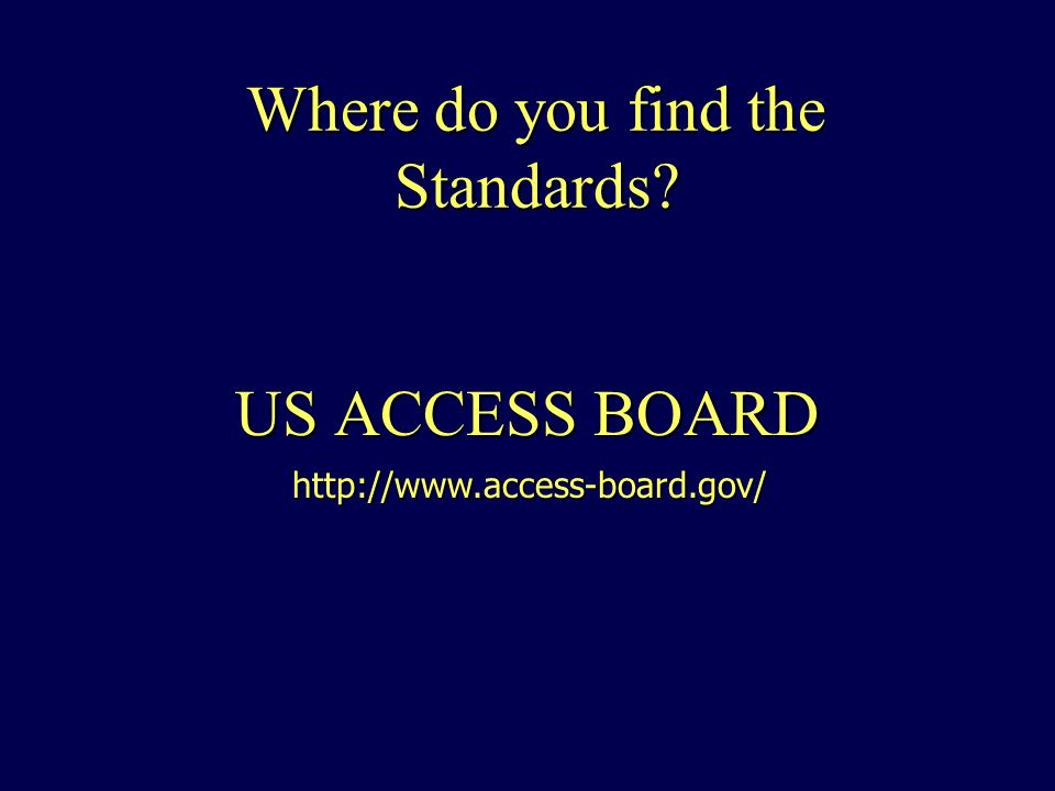 Where do you find the Standards US ACCESS BOARD