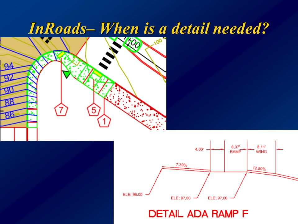 InRoads– When is a detail needed